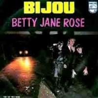 Bijou 45t Betty Jane Rose